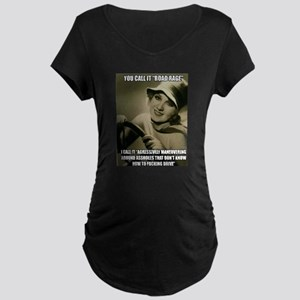 Aggressive Maneuver Maternity T-Shirt