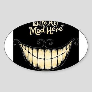 Were All Mad Here Sticker