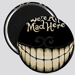 Were All Mad Here Magnets