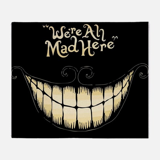 Were All Mad Here Throw Blanket