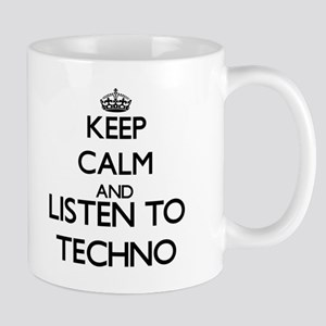 Keep calm and listen to TECHNO Mugs