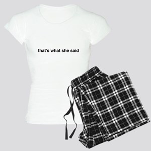 that's what she said Pajamas