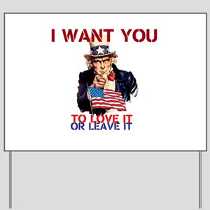 AMERICA LOVE IT OR LEAVE IT Yard Sign