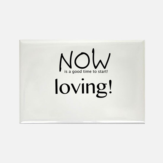 Now Is The Time To Start Loving! Magnets