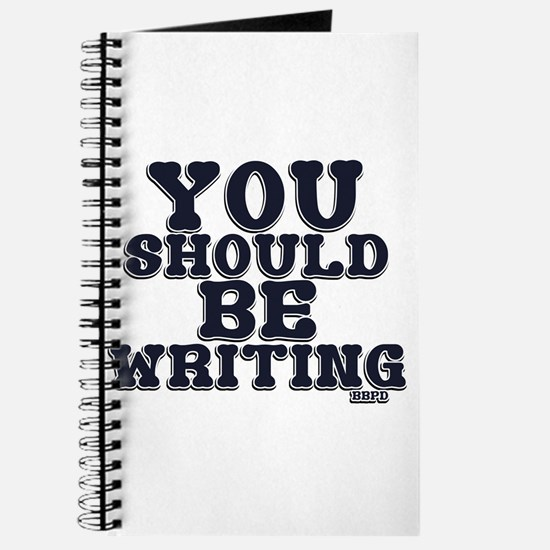 You Should Be Writing Journal
