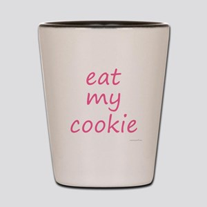 eat my cookie pink Shot Glass