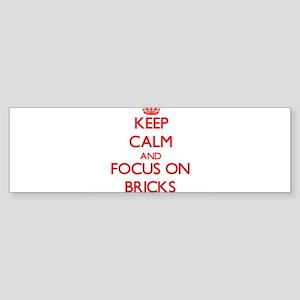 Keep Calm and focus on Bricks Bumper Sticker