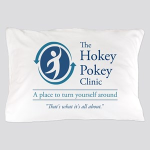 The Hokey Pokey Clinic Pillow Case