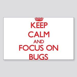 Keep Calm and focus on Bugs Sticker