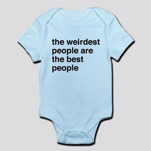 The weirdest people are the best people Body Suit