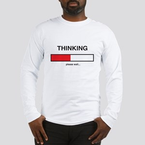 Thinking please wait... Long Sleeve T-Shirt