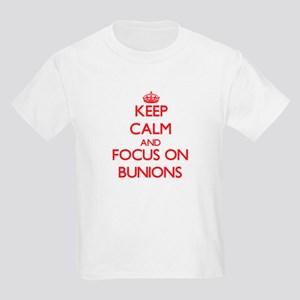 Keep Calm and focus on Bunions T-Shirt