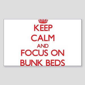 Keep Calm and focus on Bunk Beds Sticker