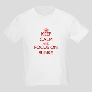 Keep Calm and focus on Bunks T-Shirt