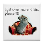 Just one more raisin Tile Coaster