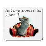 Just one more raisin Mousepad
