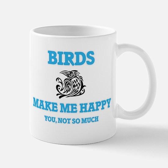 Birds Make Me Happy Mugs