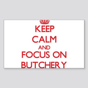 Keep Calm and focus on Butchery Sticker