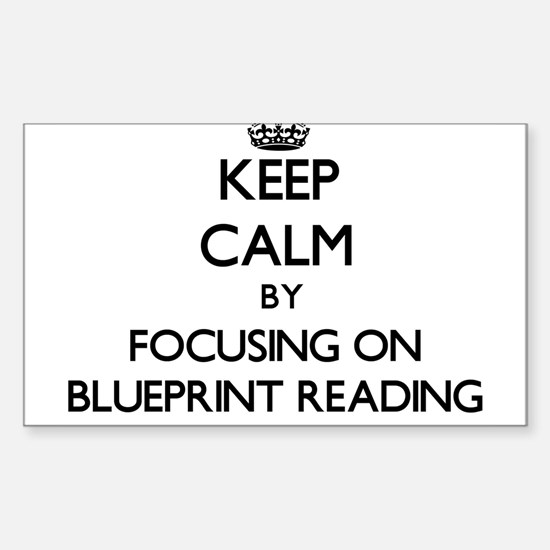 Keep calm by focusing on Blueprint Reading Decal