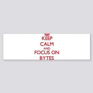 Keep Calm and focus on Bytes Bumper Sticker