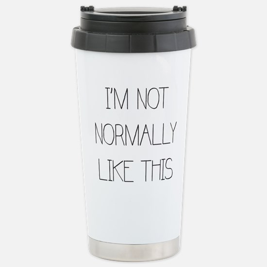 Not normally like this Travel Mug