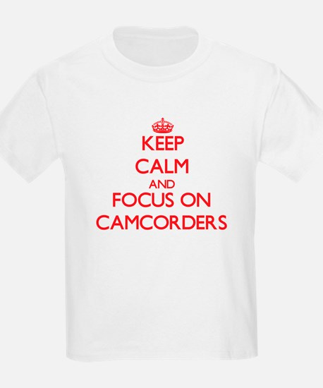 Keep Calm and focus on Camcorders T-Shirt