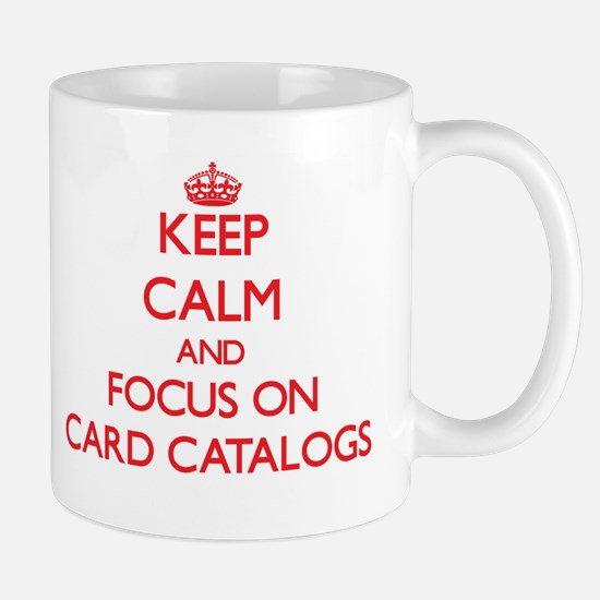Keep Calm and focus on Card Catalogs Mugs