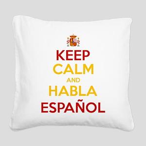 Keep Calm and Habla Espanol Square Canvas Pillow