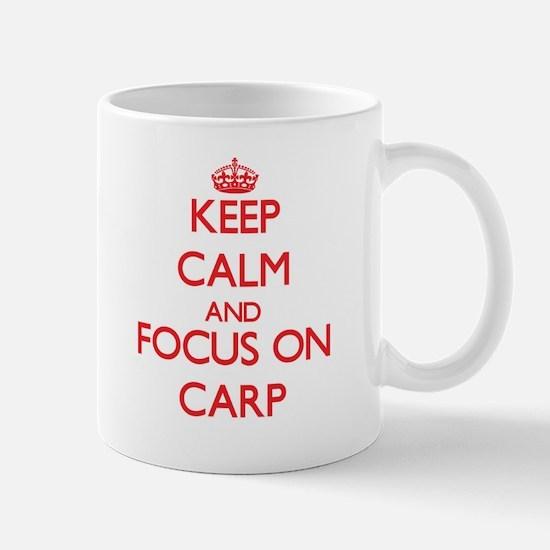Keep Calm and focus on Carp Mugs