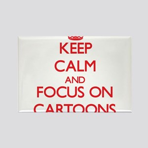 Keep Calm and focus on Cartoons Magnets