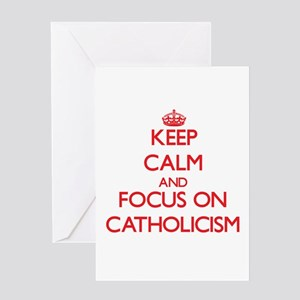Keep Calm and focus on Catholicism Greeting Cards