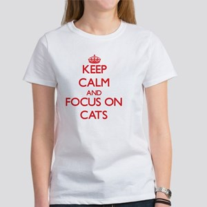 Keep Calm and focus on Cats T-Shirt