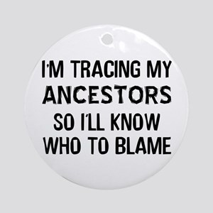 Funny Genealogy Ornament (Round)