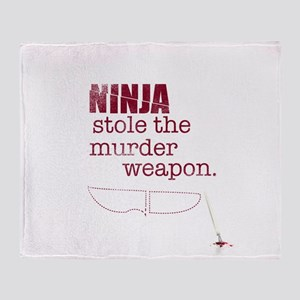 Ninja stole the murder weapon Throw Blanket