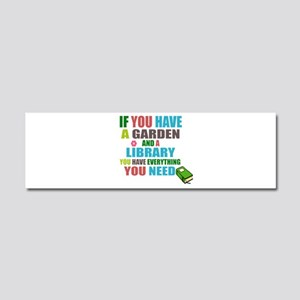 If you have a garden and a Library Car Magnet 10 x