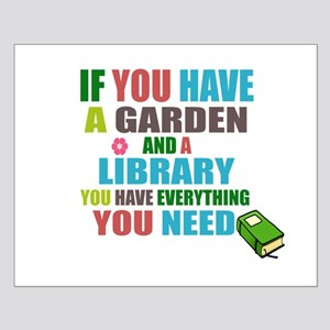 If you have a garden and a Library Posters
