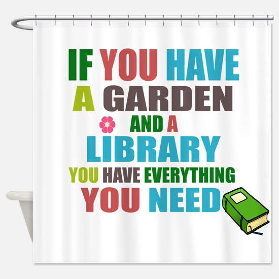 If you have a garden and a Library Shower Curtain
