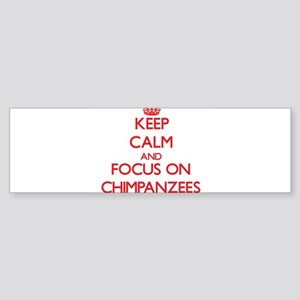 Keep Calm and focus on Chimpanzees Bumper Sticker