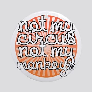 Not My Circus Ornament (Round)