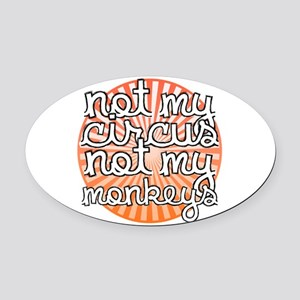 Not My Circus Oval Car Magnet