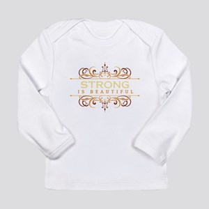 Strong is Beautiful Long Sleeve Infant T-Shirt
