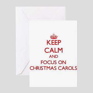 Keep Calm and focus on Christmas Carols Greeting C