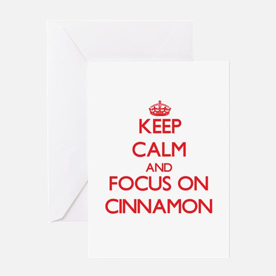 Keep Calm and focus on Cinnamon Greeting Cards