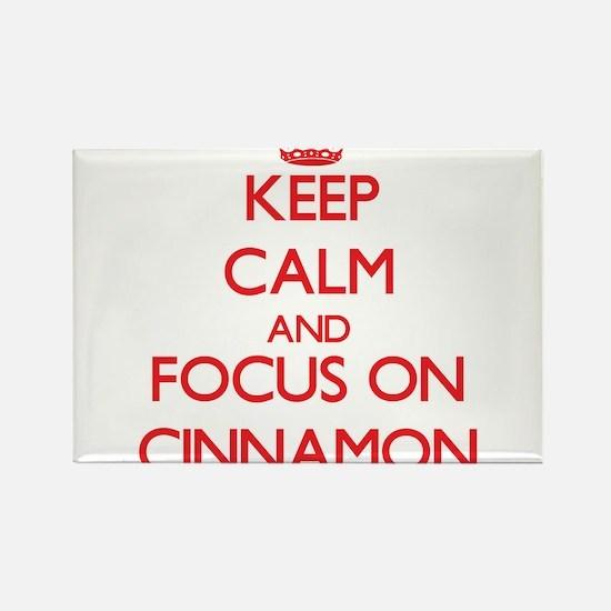 Keep Calm and focus on Cinnamon Magnets