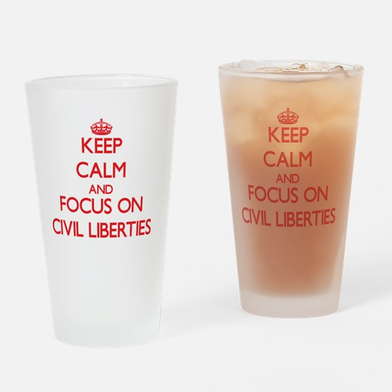Keep Calm and focus on Civil Libert Drinking Glass