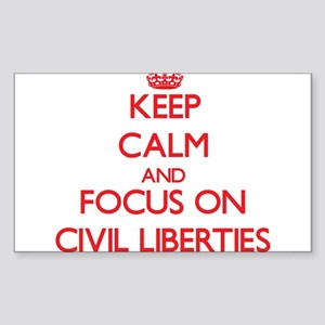 Keep Calm and focus on Civil Liberties Sticker