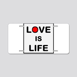 OYOOS Love Is Life design Aluminum License Plate