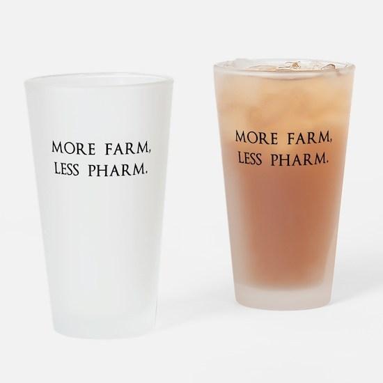 More Farm, Less Pharm Drinking Glass