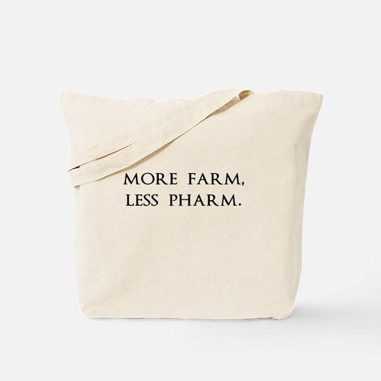 More Farm, Less Pharm Tote Bag