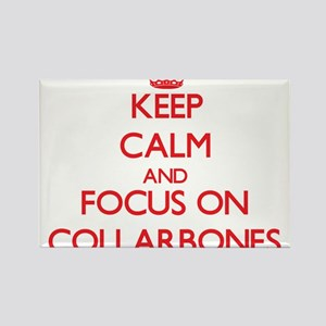 Keep Calm and focus on Collarbones Magnets